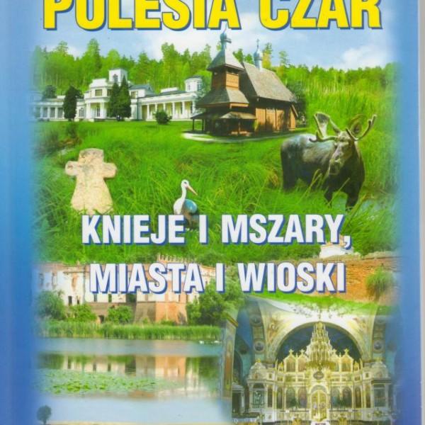 Polesia czar- Knieje i mszary, miasta i wioski
