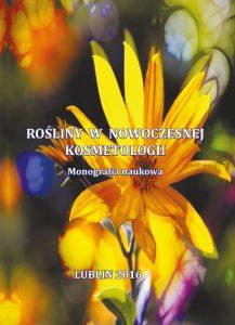 Rośliny w nowoczesnej kosmetologii – Monografia naukowa